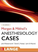 Morgan and Mikhail's Clinical Anesthesiology Cases