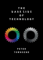 The Dark Side of Technology