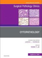 Cytopathology, An Issue of Surgical Pathology Clinics