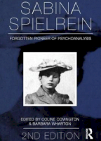 Sabina Spielrein: Forgotten Pioneer of Psychoanalysis