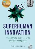 Superhuman Innovation