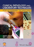 Clinical Pathology and Laboratory Techniques for Veterinary Technicians