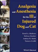 Analgesia and Anesthesia for the Ill or Injured Dog and Cat