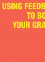 Using Feedback to Boost Your Grades