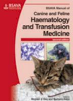 BSAVA Manual of Canine and Feline Haematology and Transfusion Medicine
