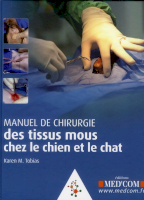 Manuel De Chirurgie Des Tissus Mous Chez Le Chien Et Le Chat