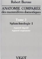 Anatomie Comparée des Mammifères Domestiques Tome 3