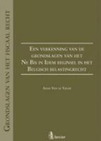 Verkenning grondslagen Ne Bis in Idem beginsel in het Belgisch belastingrecht