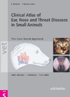 Clinical Atlas of Ear, Nose & Throat Diseases in Small Mammals