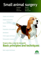 Small animal surgery: Basic principles and techniques