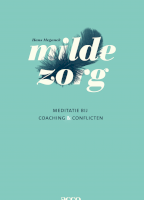 Milde zorg: meditatie bij coaching & conflicten