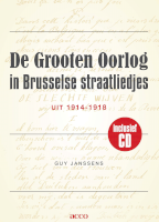 De Grooten Oorlog in Brusselse straatliedjes uit 1914-1918