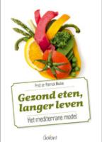 Gezond eten, langer leven Het mediterrane model