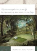 Psychoanalytische praktijk tussen onbewuste en wetenschap