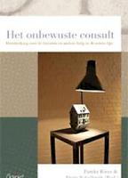 Het onbewuste consult. Handreiking voor de huisarts en andere hulp uit de eerste lijn (Reeks Psychoanalytisch Actueel, nr. 25)