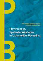 Play Practice: SpelenderWijs leren in Lichamelijke Opvoeding